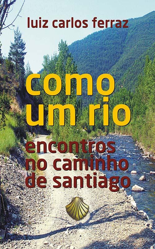 """""""Como um rio"""" revela encontros no Caminho de Santiago"""